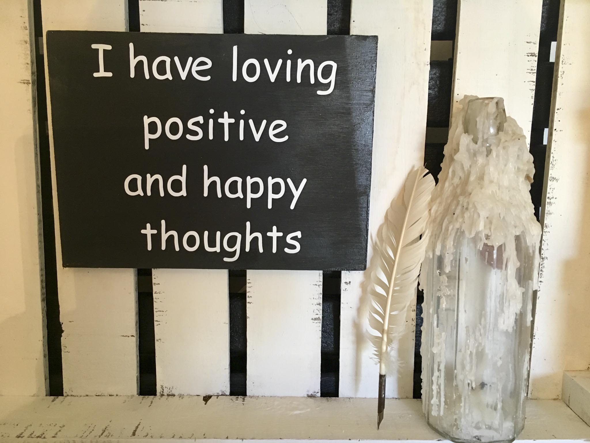 I Have Loving Positive And Happy Thoughts