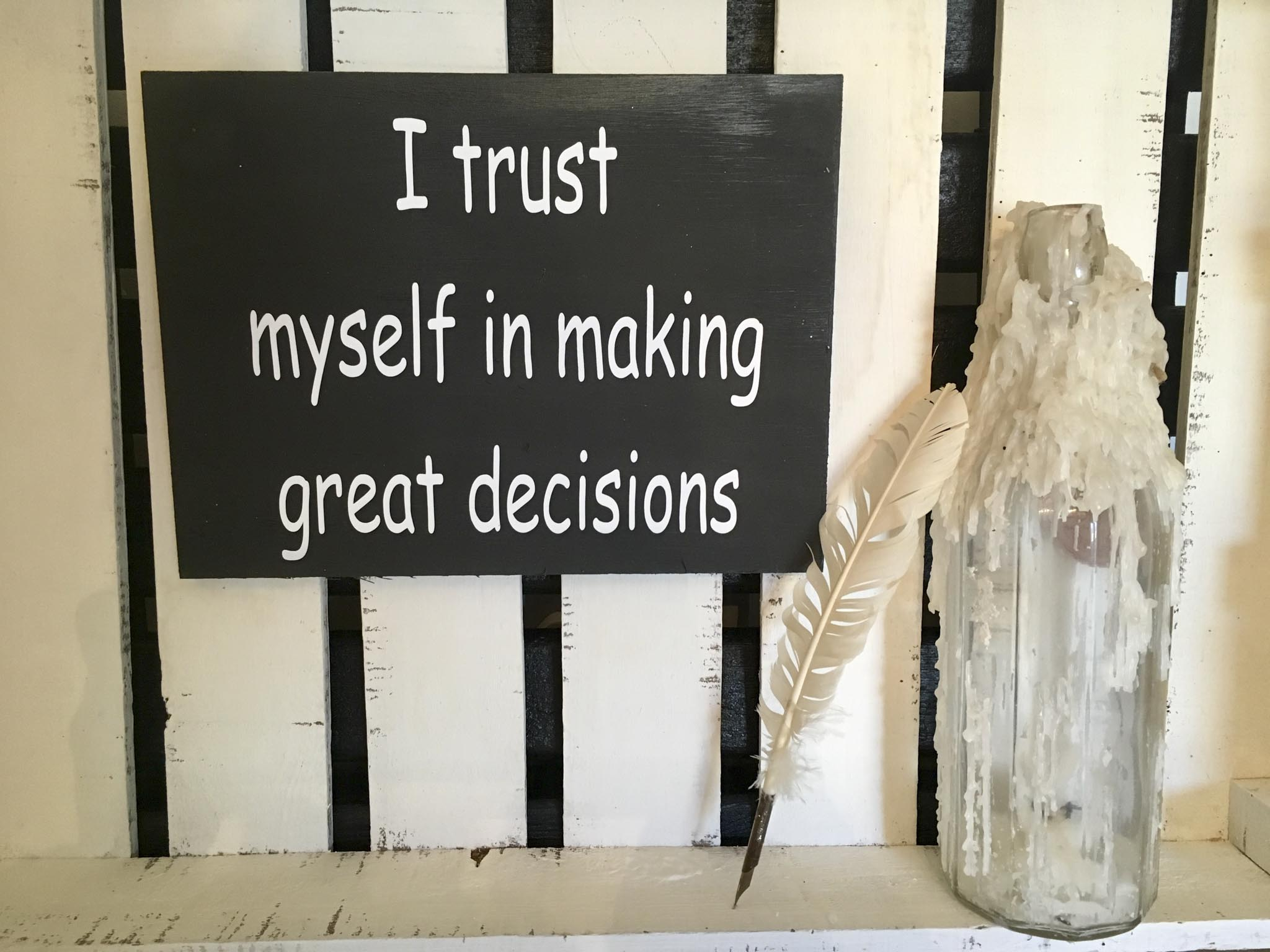 I Trust Myself In Making Great Decisions