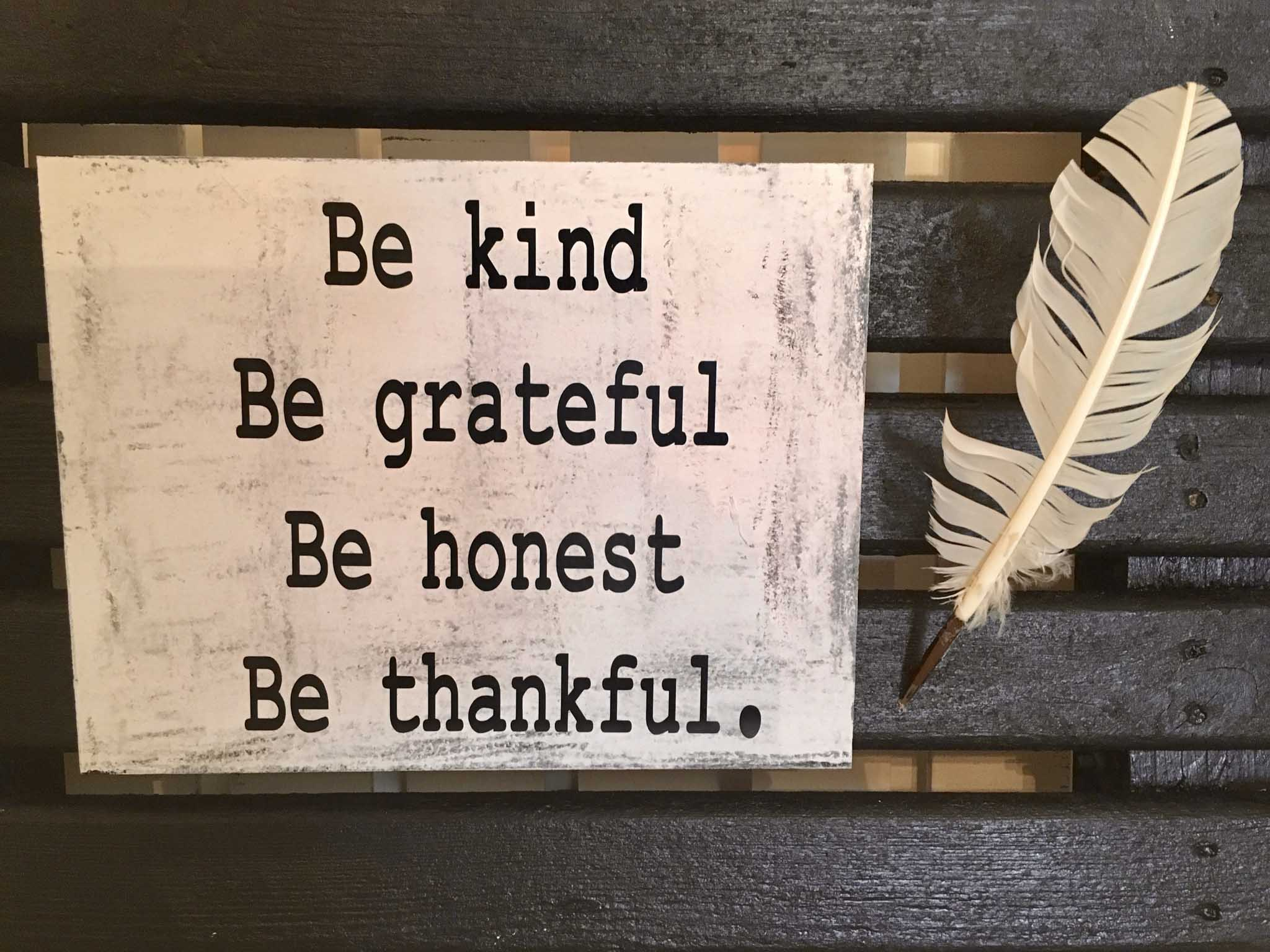 Be Kind Be Grateful Be Honest Be Thankful