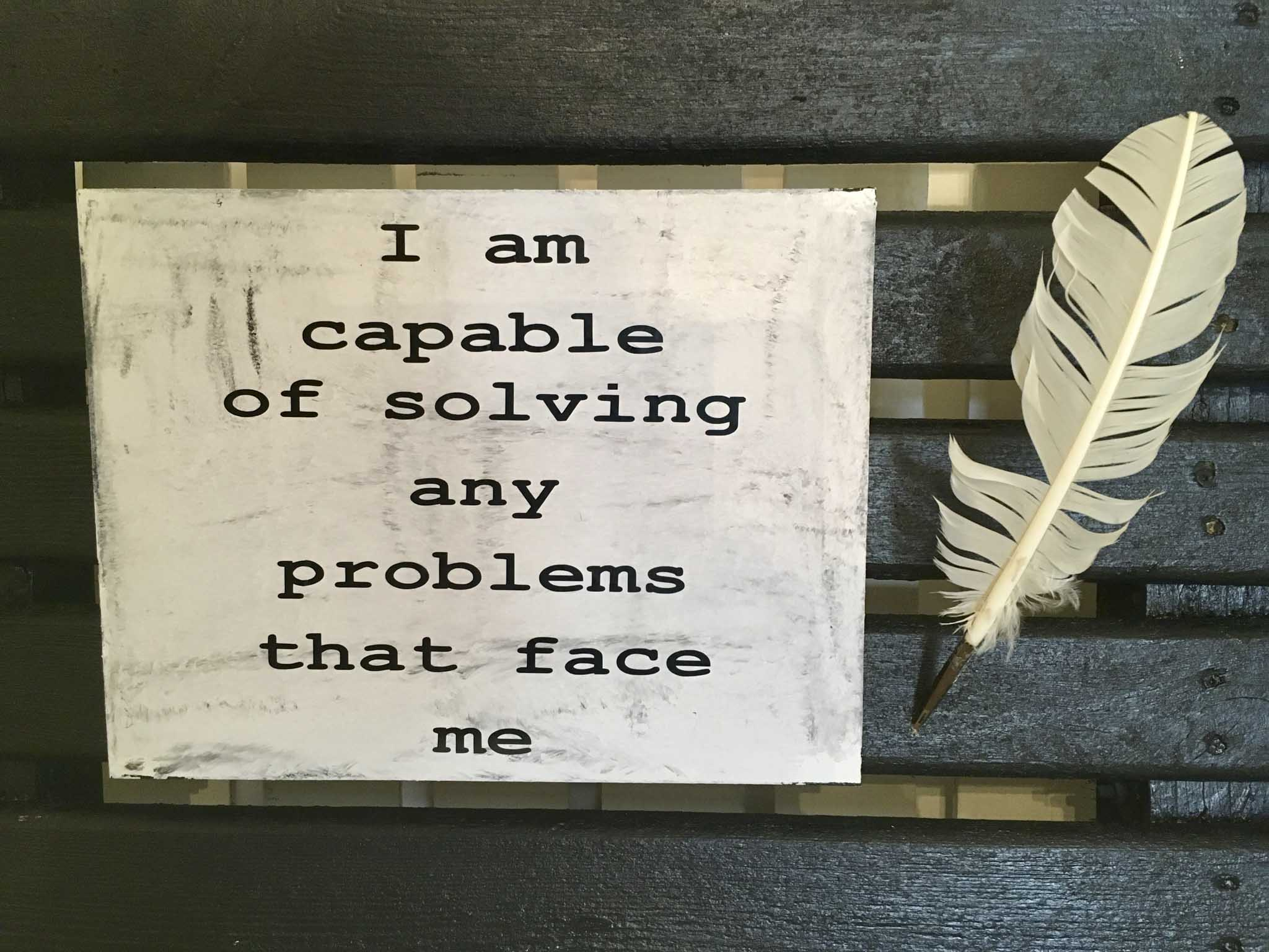 I Am Capable Of Solving Any Problems That Face Me