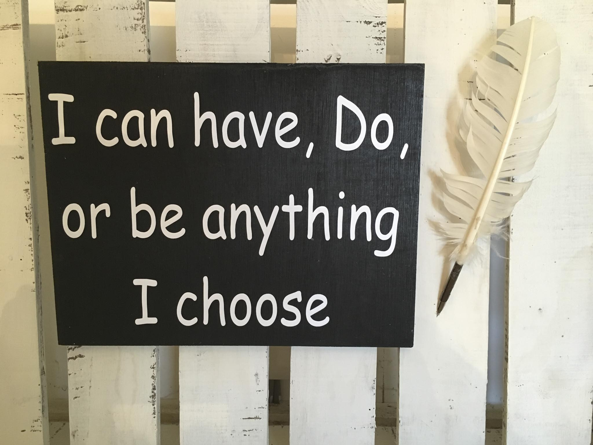 I Can Do Or Be Anything I Choose