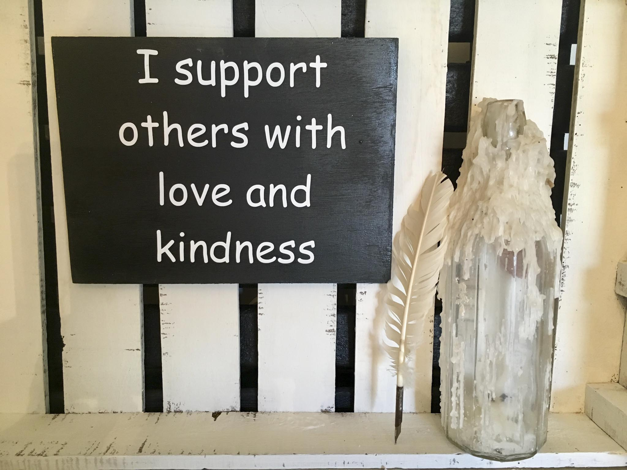 I Support Others With Love And Kindness