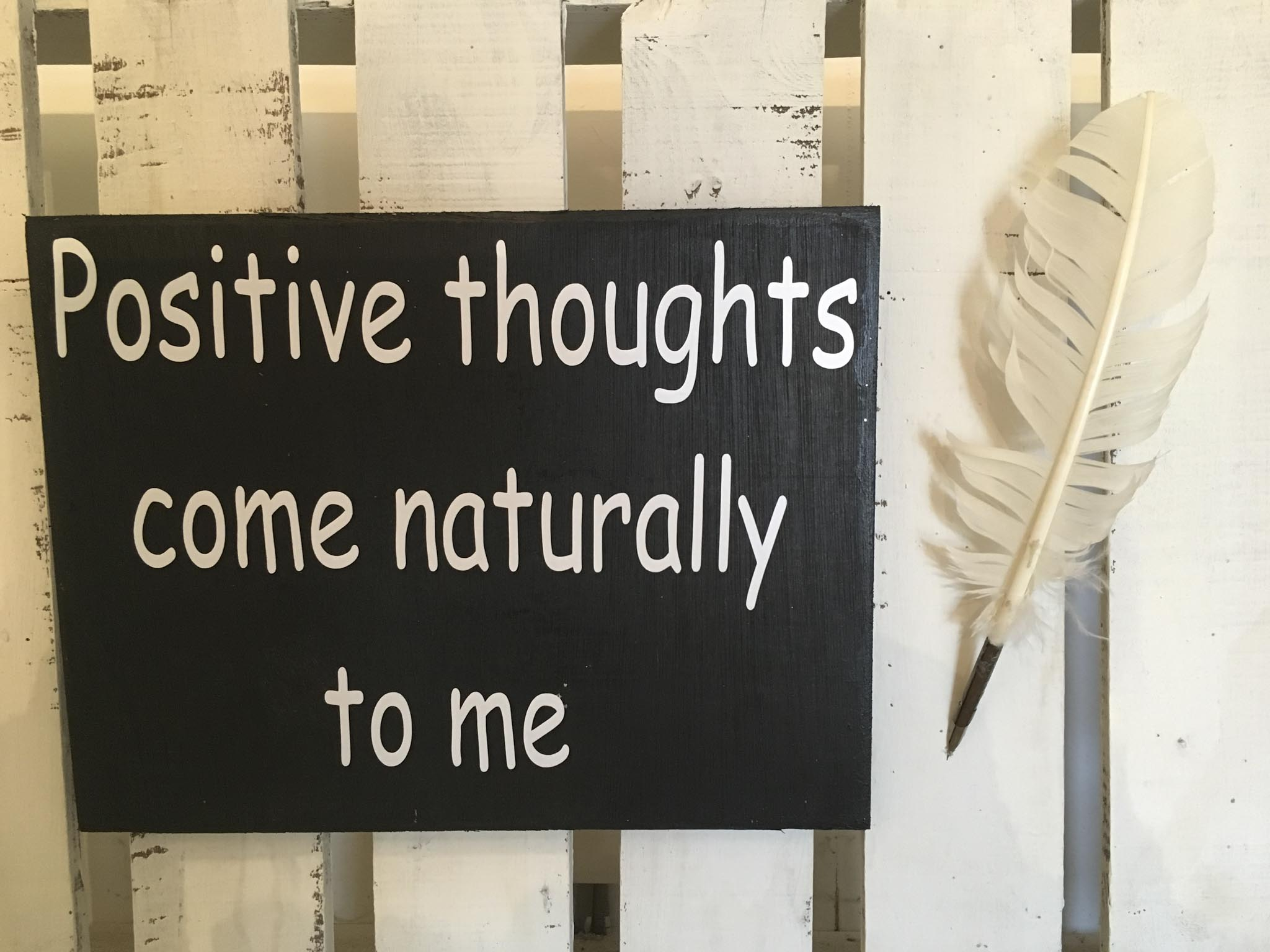 Positive Thoughts Come Naturally To Me